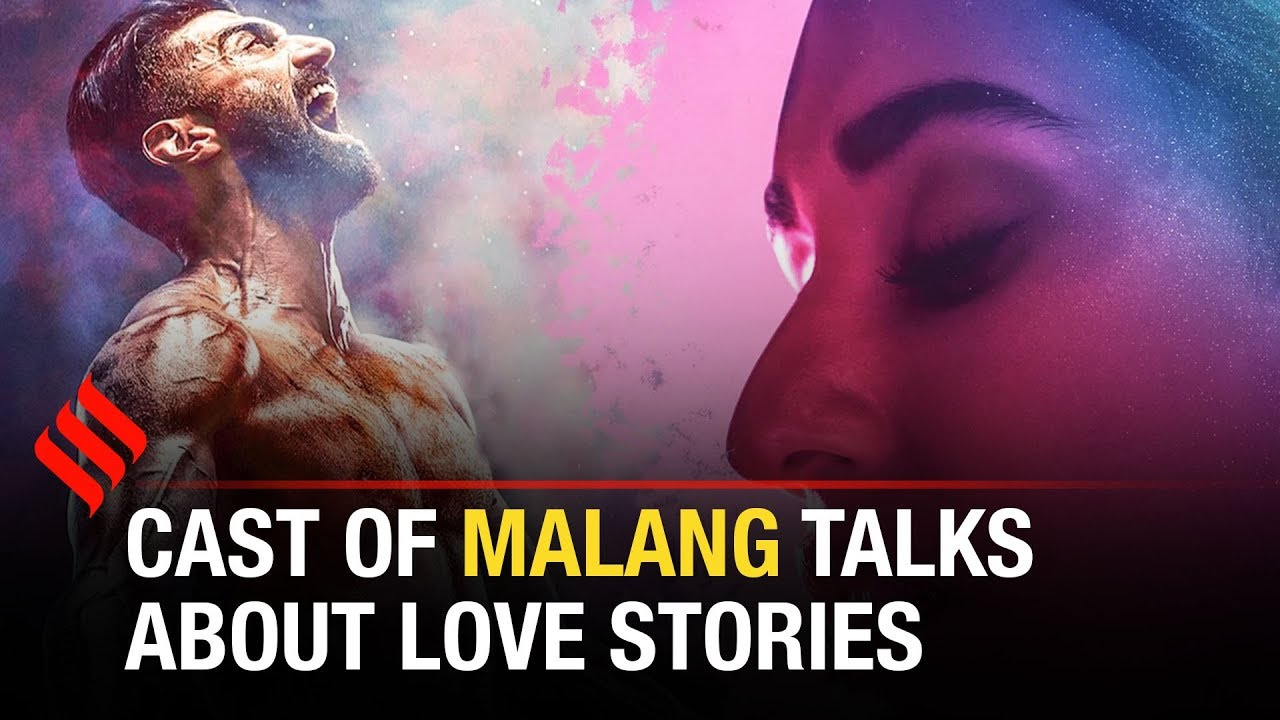 Malang Cast Interview Love Stories Being Made Today Are Believable Anil Kapoor Youtube