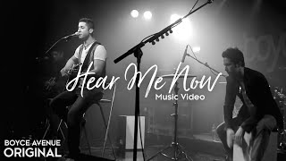 Boyce Avenue - Hear Me Now (Official Music Video) on Apple & Spotify
