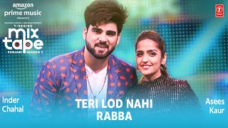 Teri Lod Nahi Rabba T Series Mixtape Punjabi 2 Asees Kaur Inder Chahal Free MP3 Song Download 320 Kbps