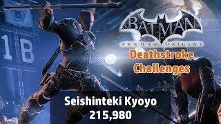 Batman: Arkham Origins - Seishinteki Kyoyo [Deathstroke] 215,980 - Combat Challenge