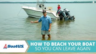 Beaching Your Boat So You Can Leave Again