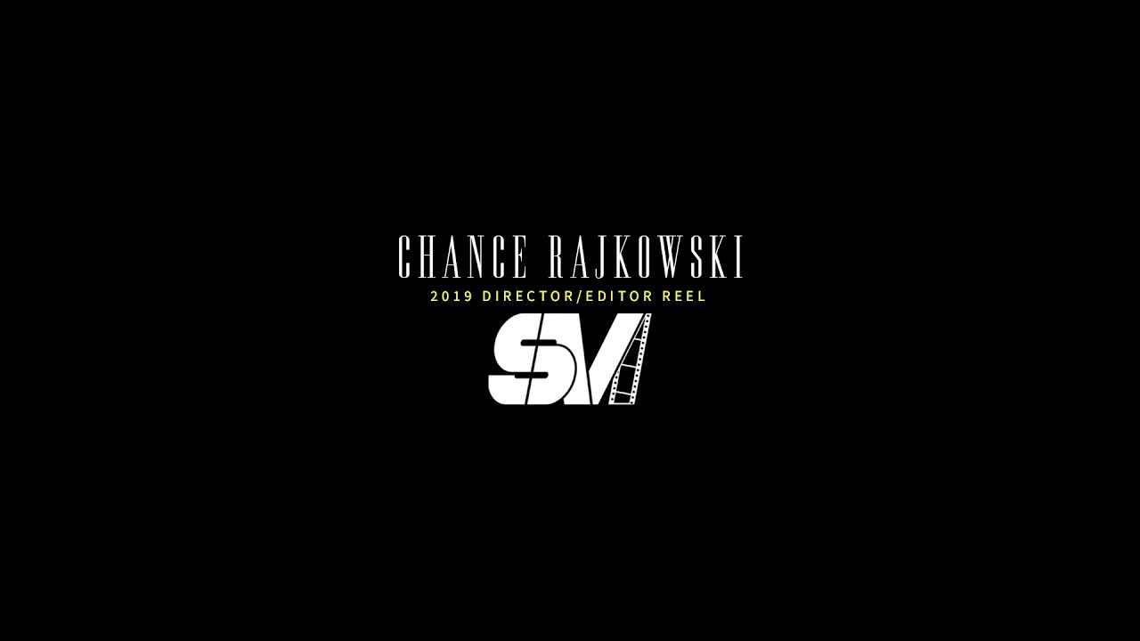 Chance Rajkowski | 2019 Director/Editors Reel