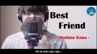 [VietSub] Best Friend - Nishino Kana | Hot Boy ( Cover ) | Bài hát tiếng Nhật hay