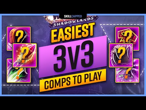 Easiest 3v3 Comps To Play in Shadowlands 9.0 TIER LIST