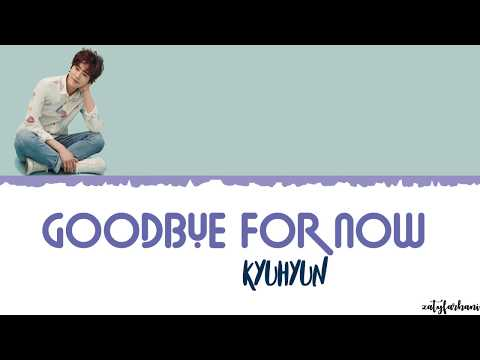KYUHYUN (규현) - Goodbye for now (다시 만나는 날) Lyrics [Color Coded Han Rom Eng]