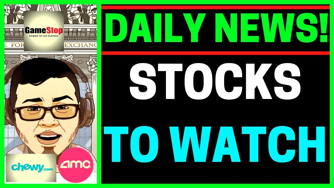 Stock Market News (Gamestop Stock, Chewy STOCK, AMC Stock Earnings) Stocks to Watch!