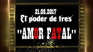 """Премьера клипа группы """"El poder de tres"""" - """"Amor fatal"""""""