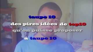 la vidéo pour TAUPE 10