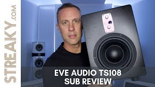 EVE AUDIO TS108 SUBWOOFER REVIEW - Streaky.com