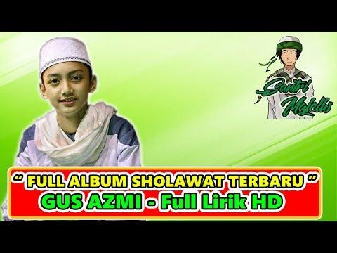 FULL ALBUM Sholawat Terbaru Gus Azmi Bikin Baper - SYUBBANUL MUSLIMIN FULL LIRIK HD