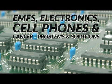 EMFs, Electronics, Cell Phones & Cancer - Problems & Solutions
