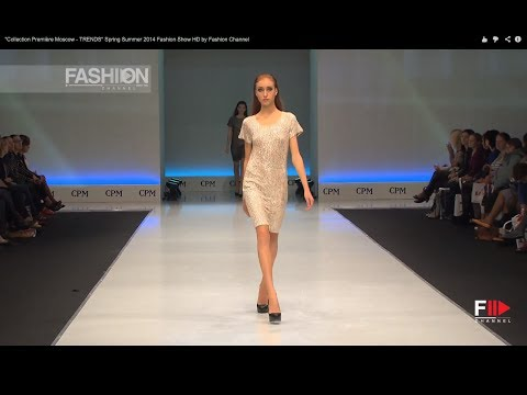 """Collection Première Moscow - TRENDS"" Spring Summer 2014 Fashion Show HD by Fashion Channel"