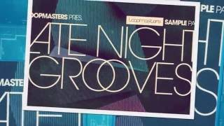 Late Night Grooves - Chillout Samples Loops - Loopmasters Samples
