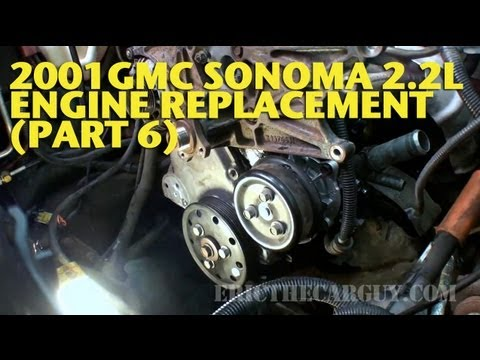 2001 GMC Sonoma 2.2L Engine Replacement (Part 6) -EricTheCarGuy