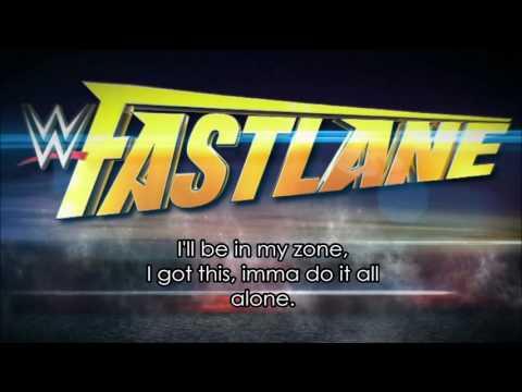 WWE Fastlane 2017 Theme Song Lyrics