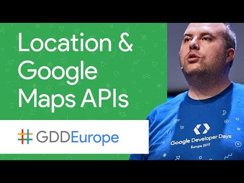 Powering Your Apps with Location and Maps (GDD Europe '17)