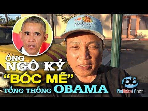 """Ô. Ngô Kỷ """"bóc mẽ"""" TT Obama: """"Người Mỹ biết nhược điểm của người Việt."""""""