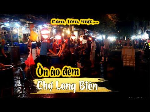 Chợ Long Biên   1 đêm náo nhiệt tại khu bán đồ hải sản