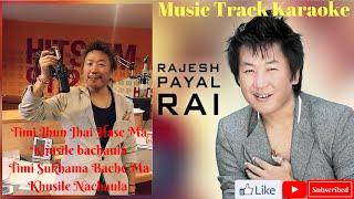 New Nepali Music Track Karaoke With Lyrics    Timi Jun Jhai    Rajash Payal Raii..
