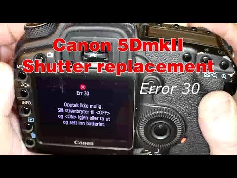 How to replace shutter on camera Canon 5D Mark II Timelapse - ERROR 30