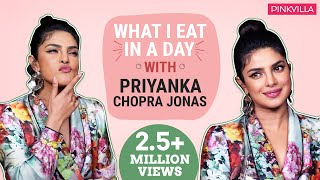 Priyanka Chopra Jonas - What I Eat in a Day   Nickyanka   Pinkvilla   PC Nick Jonas Anniversary