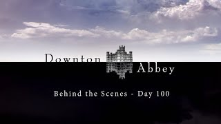 Behind the Scenes: Day 100    Downton Abbey Special Features Season 5