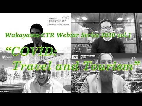 "Wakayama-CTR Webinar Series 2020 Vol.1 ""COVID: Travel And Tourism"" (Jul. 22)"