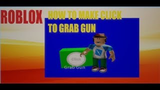 roblox studio tutorial how to make click to grab gun (2019)