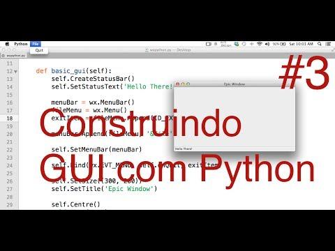Construindo GUI's com Python e WxPython #3: Adicionando MenuBar e StatusBar  ao nosso Frame