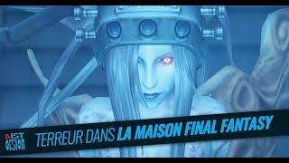 #53 - Terreur dans la maison Final Fantasy