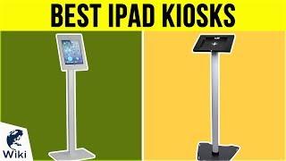 10 Best iPad Kiosks 2019