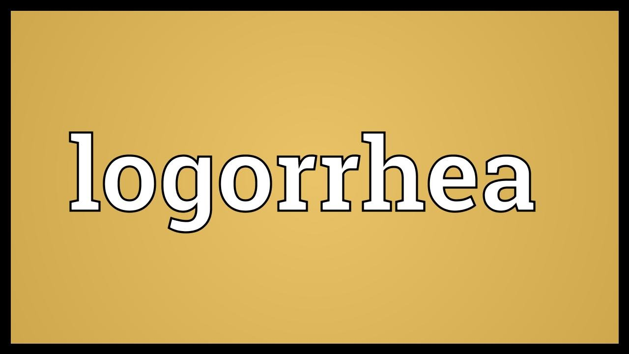 Logorrhea meaning youtube logorrhea meaning publicscrutiny Gallery
