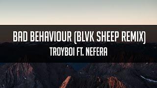 Troyboi - Bad Behaviour (feat. NEFERA) (Blvk Sheep Remix) [Trap]
