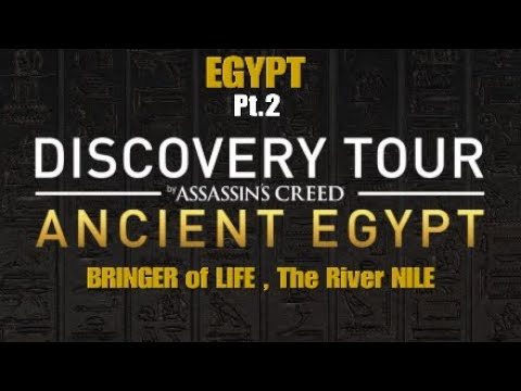 "Assassin's Creed:ORIGINS ""DISCOVERY TOUR"" EGYPT Pt.2 ""BRINGER OF LIFE, The River NILE"""