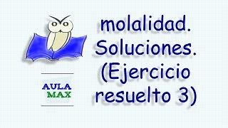 Video molalidad. Ejercicio Resuelto No. 3 download MP3, 3GP, MP4, WEBM, AVI, FLV November 2018