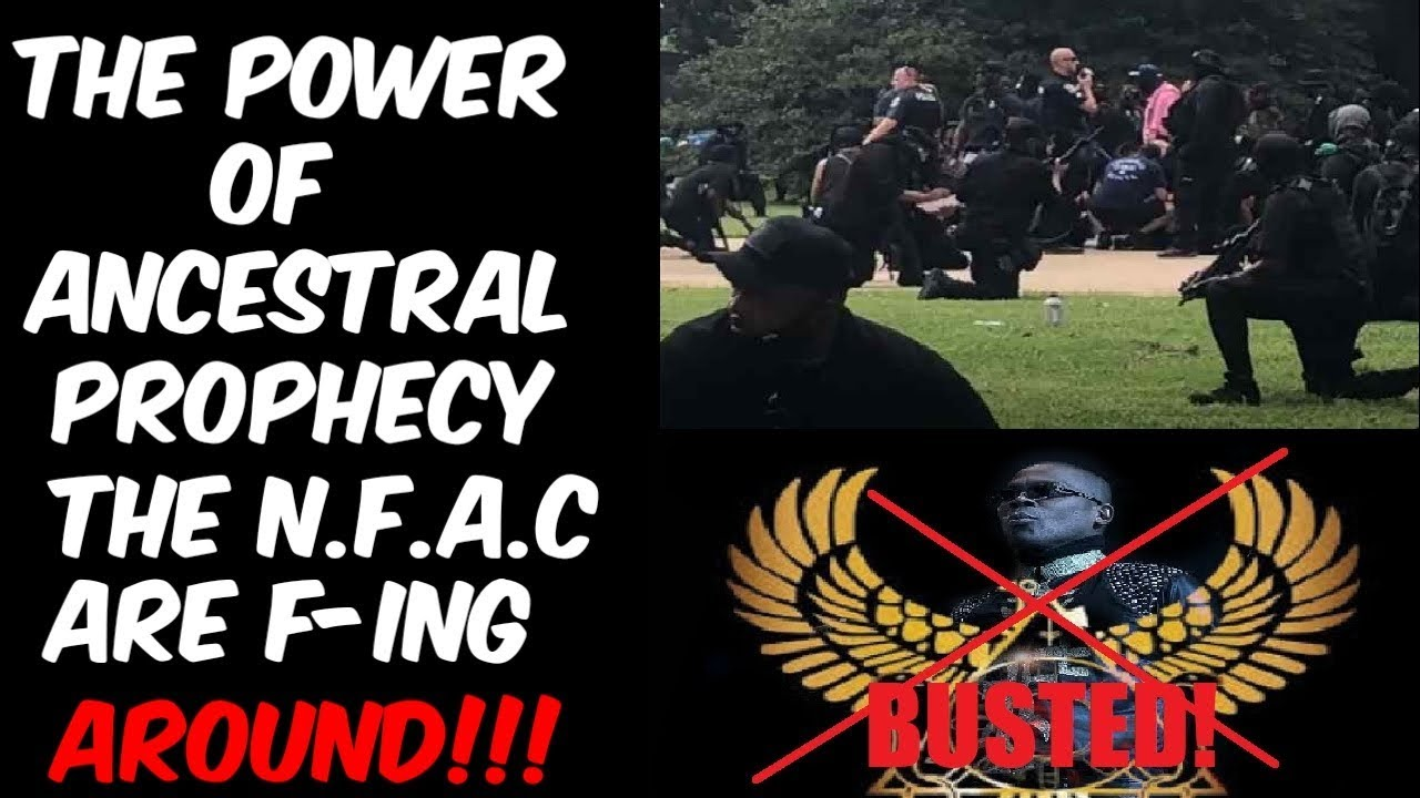THE POWER OF ANCESTRAL PROPHECY: THE N.F.A.C ARE F-ING AROUND!!!