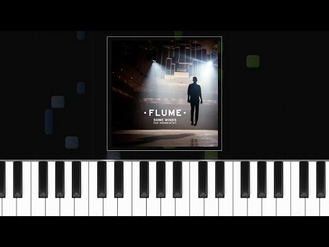 Flume - Some Minds ft  Andrew Wyatt Piano Tutorial - Cover - How To Play - Synthesia