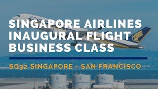 Singapore Airlines SQ32 Singapore - San Francisco Inaugural Flight Business Class Flight Report