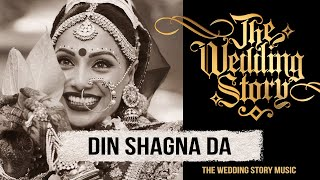 Din Shagna Da - The 2019 Bridal Entry Song by The Wedding Story // Best Wedding Song