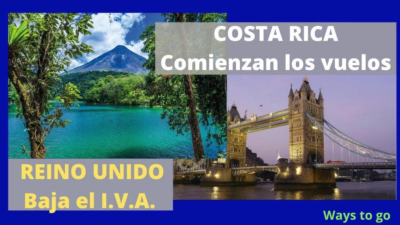 COSTA RICA, Comienzan los vuelos - REINO UNIDO: baja el IVA al turismo