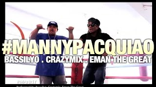#Manny Pacquiao song by Bassilyo, Crazymix and Eman the Great