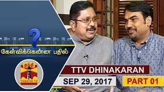 (29/09/2017) Kelvikkenna Bathil | Exclusive Interview with TTV Dhinakaran | (Part 1/2)