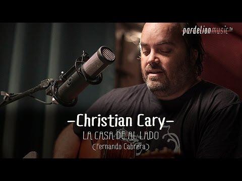 Christian Cary - La casa de al lado (Fernando Cabrera) (Live on PardelionMusic.tv)