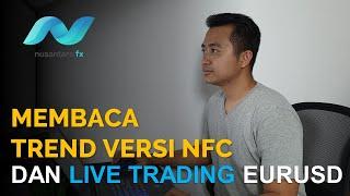 MEMBACA TREND VERSI NFC DAN LIVE TRADING EURUSD