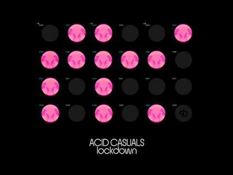 Acid Casuals - Lockdown (Beijing Mix)