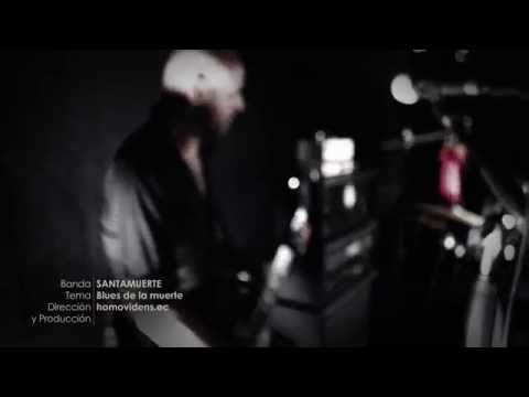 SANTAMUERTE - Blues De La Muerte  Vudu sessions 2014 en vivo