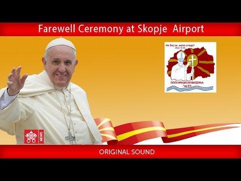 Pope Francis - Skopje- Farewell Ceremony 2019-05-07