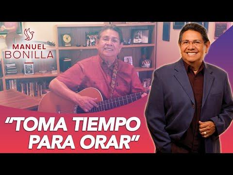 Manuel Bonilla - Toma tiempo para orar