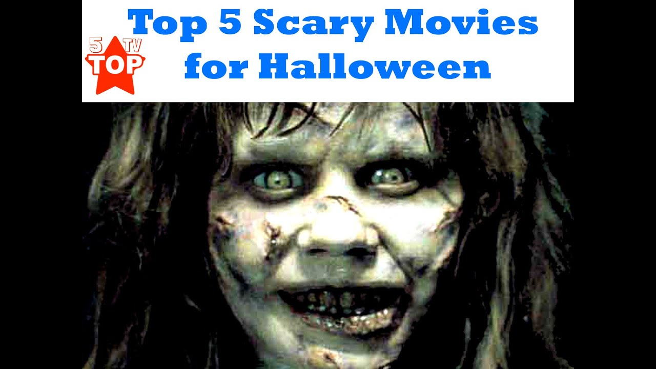 Top 5 Scary Movies for Halloween - YouTube