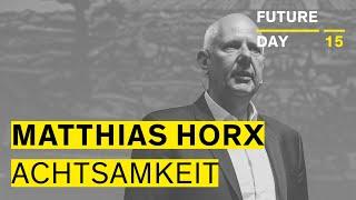 Matthias Horx: Digitale Ermüdung und die neue Achtsamkeit // Future Day 15